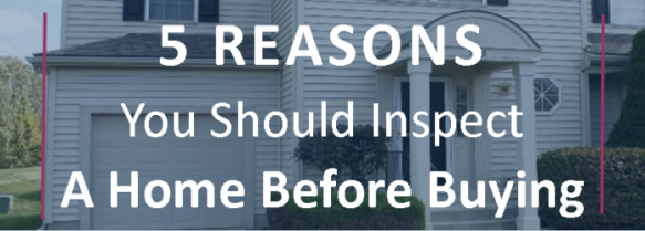 5 Reasons You Should Inspect A Home Before Buying - Roberta Kayne Remax1